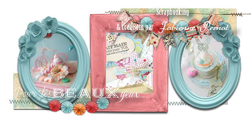 Pour tes beaux yeux...le Scrap de Fabinou