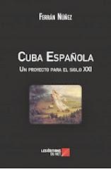 Cuba Española un proyecto para el siglo XXI