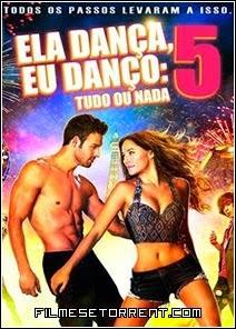 Ela Dança, Eu Danço 5 – Legendado (2014)