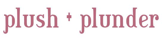 Plush + Plunder
