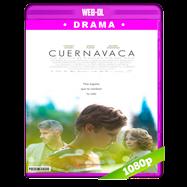 Cuernavaca (2017) WEB-DL 1080p Latino