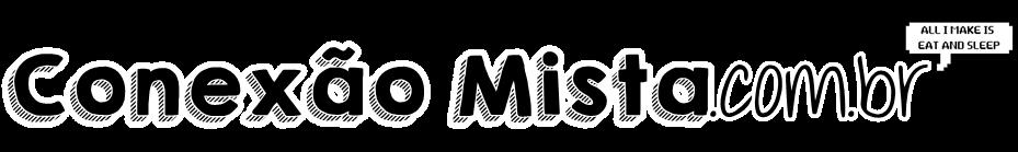 Conexão Mista!