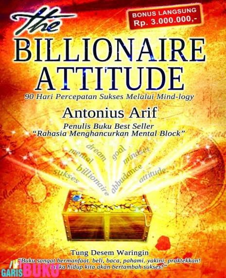 http://garisbuku.com/shop/the-billionaire-attitude-90-hari-percepatan-sukses-melalui-mind-logy/