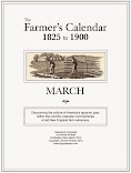 MARCH Farmer&#39;s Calendar Project:<br>1825-1900