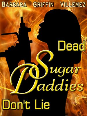 Dead Sugar Daddies Don't Lie (Barbara Griffin Villemez)