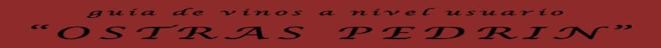 """guía de vinos a nivel usuario """"OSTRAS PEDRIN"""""""