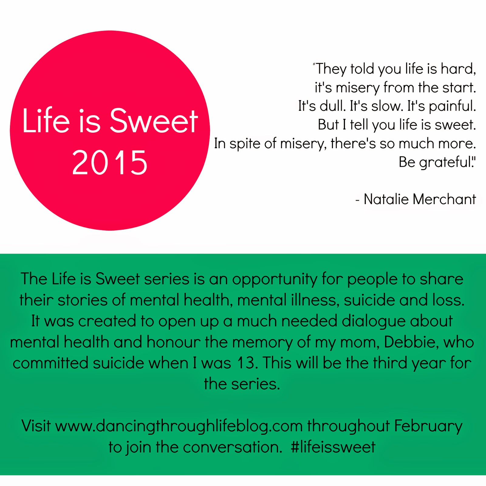 The Life is Sweet Series sharing stories of mental health, mental illness, suicide and loss
