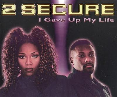 2 Secure – I Gave Up My Life (CDM) (1997) (320 kbps)