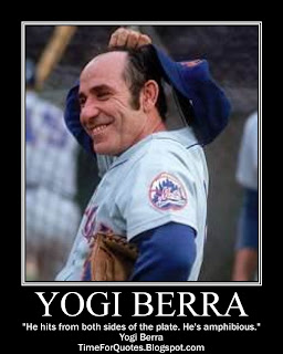 """He hits from both sides of the plate. He's amphibious."" Yogi Berra Quotes"