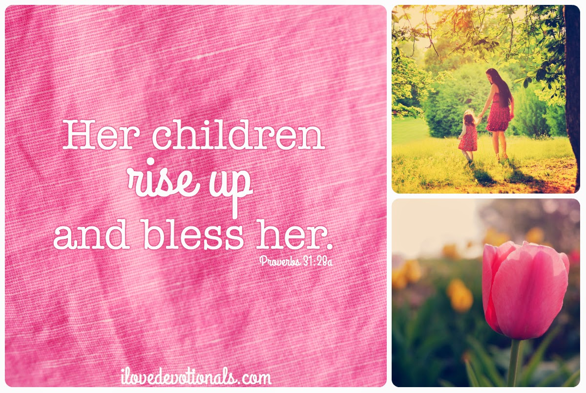 mothers day verse her children rise up and bless her
