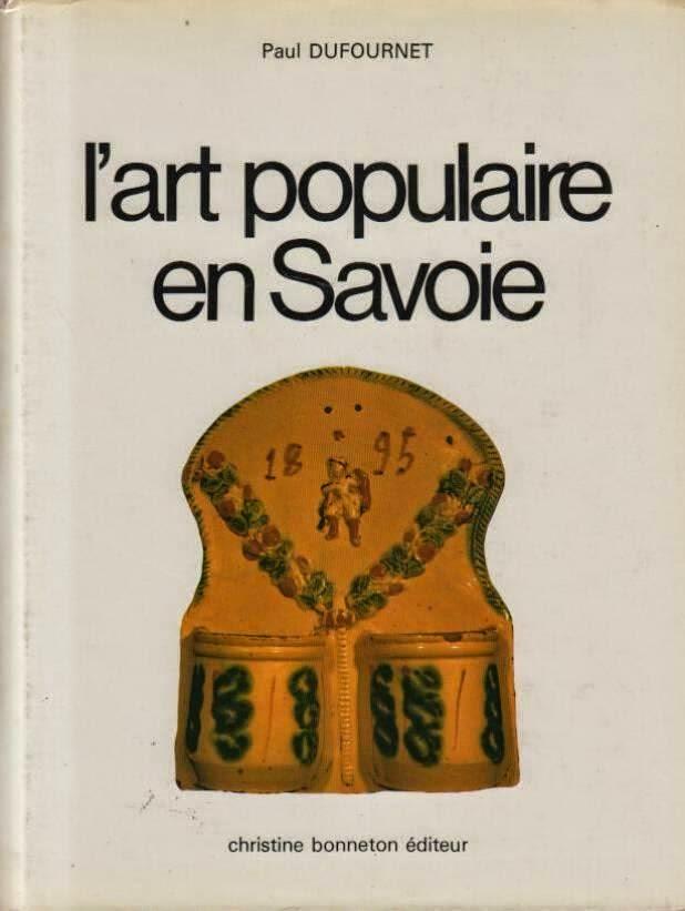 l'art populaire en Savoie. Paul Dofournet