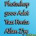 Photoshop 5000 Adet Yazı Fontu