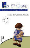 La quinta clave. Encuentra lo que siempre has buscado de Maria del Carmen Aranda