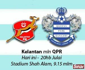 Live Streaming Kelantan vs QPR 19 Julai 2012