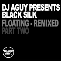 DJ Aguy presents Black Silk Floating Remixed Part Two Black Vinyl