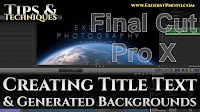 Creating Title Text & Generated Backgrounds | Final Cut Pro X Tips & Techniques