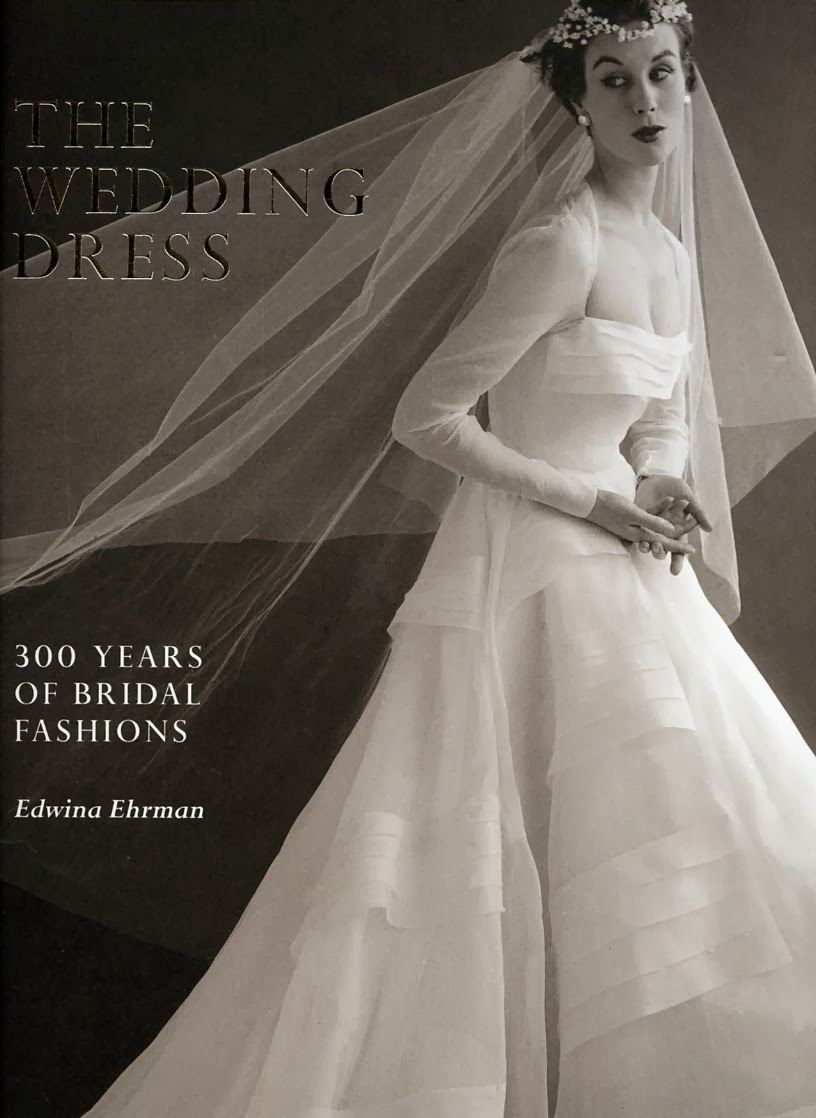 Book Review The Wedding Dress 300 Years Of Bridal Fashion By Edwina Ehrman
