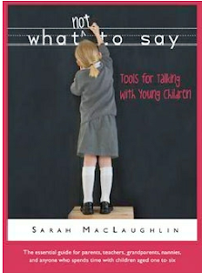 What Not To Say: Tools for Talking with Young Children