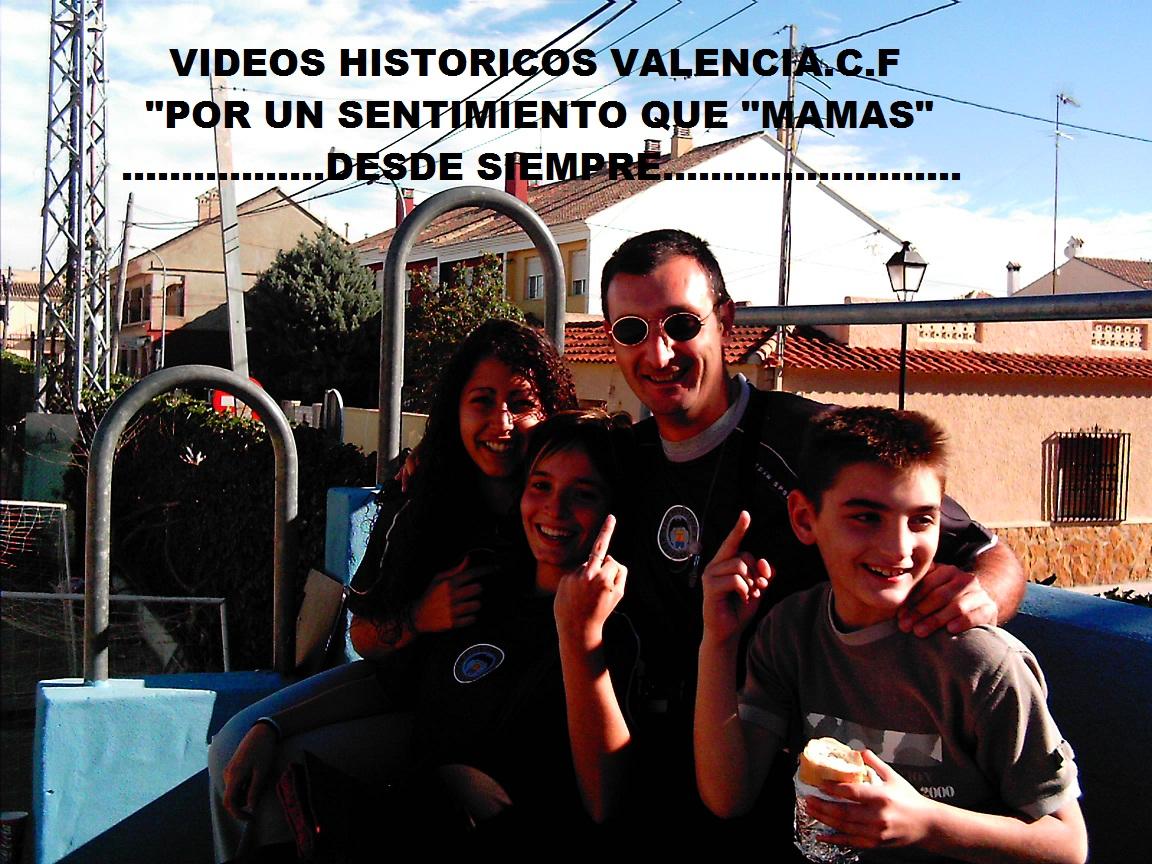 VIDEOS HISTORICOS DEL VALENCIA C.F.