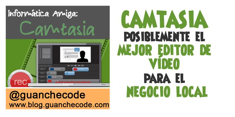 Camtasia. Editor de vídeos para negocios.