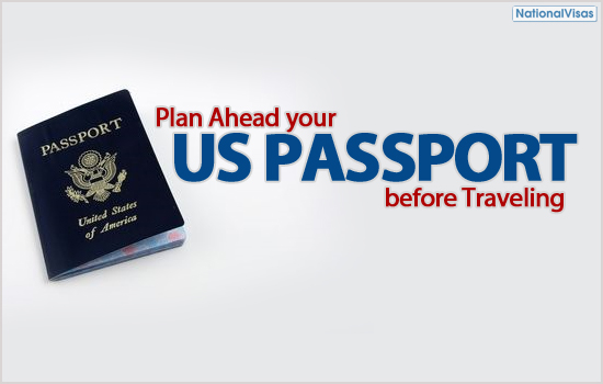 """Plan Ahead your US Passport before Traveling"""