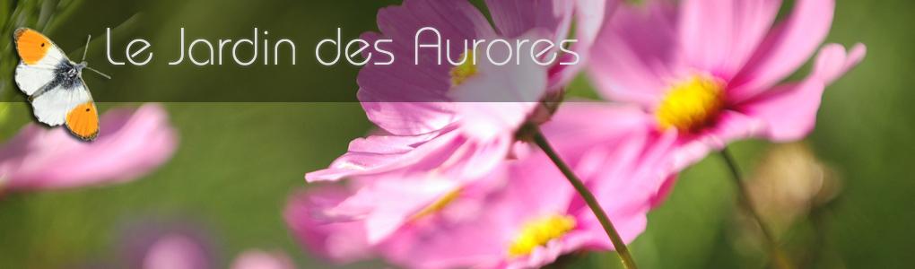 Le Jardin des Aurores