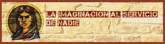 La imaginación al servicio de nadie