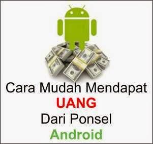 Cara Mendapat Uang dari Android