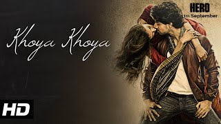 'Khoya Khoya' VIDEO Song _ Sooraj Pancholi, Athiya Shetty _ Hero _ T-Series