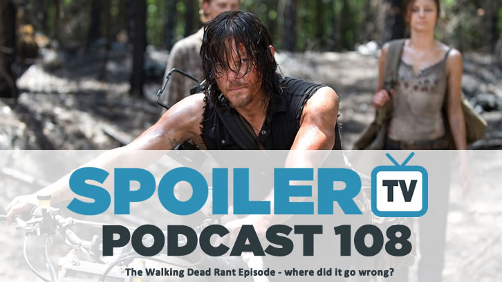 STV Podcast 108 - The Walking Dead Big Rant Podcast