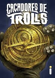 Hora de Ler: Caçadores de Trolls - Guillermo Del Toro, Daniel Kraus