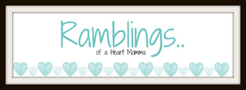 Ramblings of a Heart Momma
