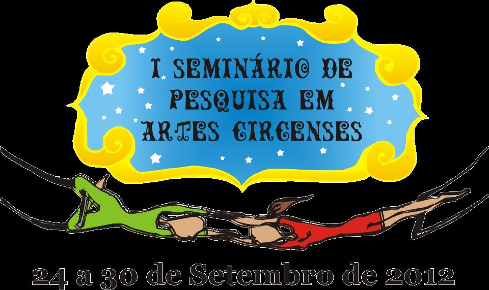 I Seminário de Pesquisa em Artes Circenses