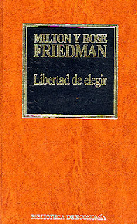Libertad de Elegir - Milton Friedman y Rose Friedman
