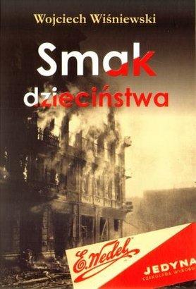 """Wojciech Wiśniewski, """"Smak dzieciństwa"""""""