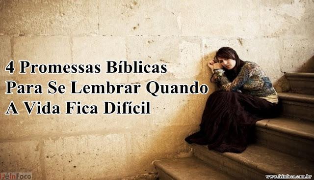 4 Promessas Bíblicas Para Se Lembrar Quando A Vida Fica Difícil