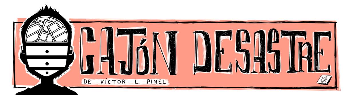 Cajon Desastre de Víctor L. Pinel