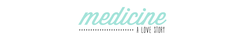 medicine: a love story