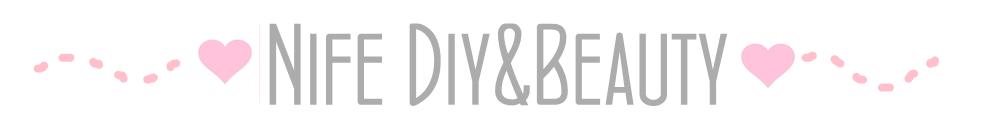 ♡♡♡Nife Diy&Beauty♡♡♡