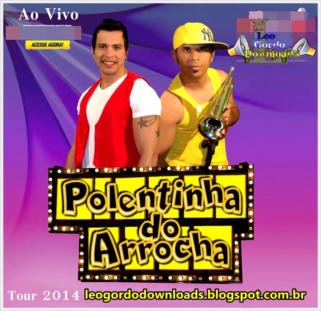 Polentinha do Arrocha – CD Repertorio Novo Ao Vivo Em Itabaiana – SE 2014
