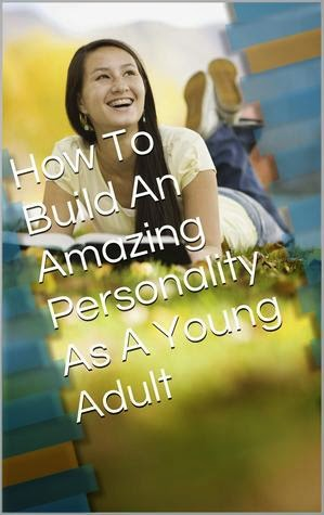 http://www.amazon.com/Build-Amazing-Personality-Young-Adult-ebook/dp/B00LQNWVIY/ref=sr_1_4?s=books&ie=UTF8&qid=1413579030&sr=1-4&keywords=sunday+erhunmwunse