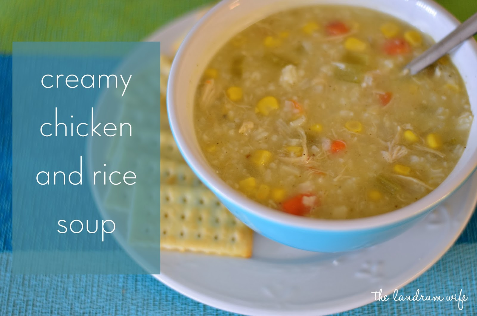 And Drink the Wild Air: Creamy Chicken and Rice Soup