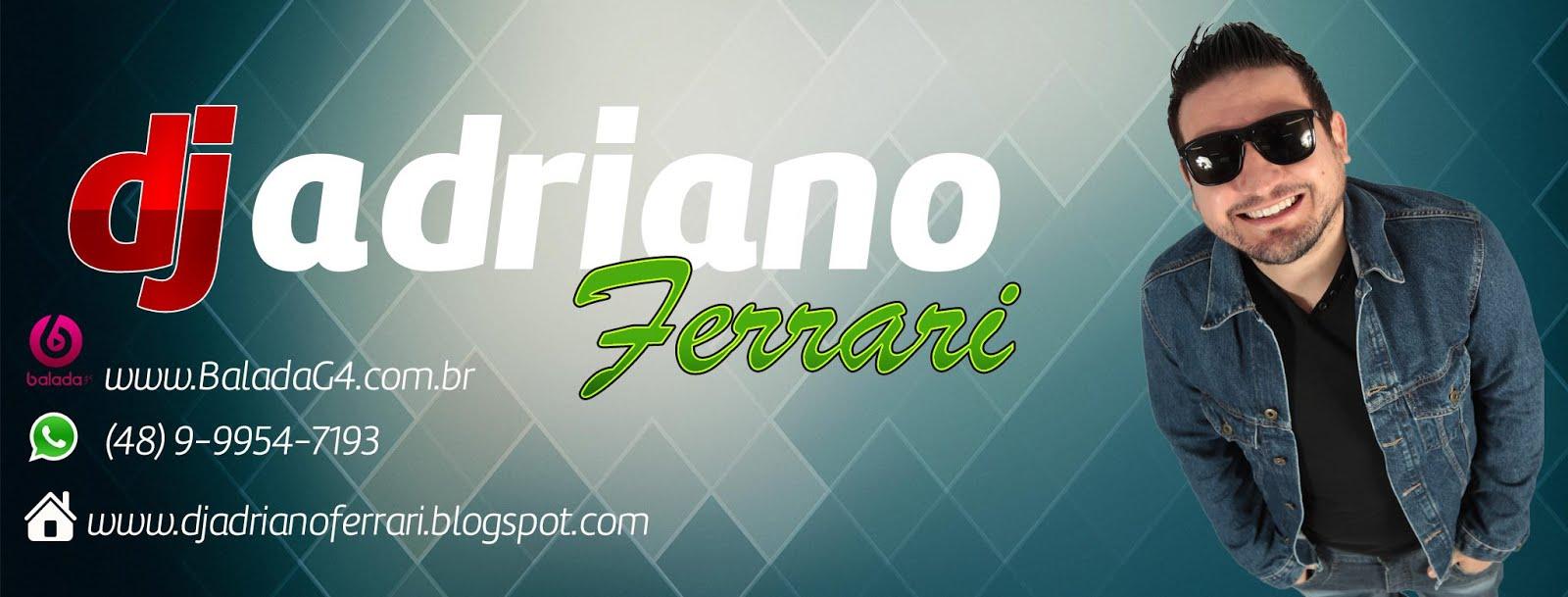 DJ Adriano Ferrari #Eventos & #Shows Contato: Whats App (48)99954-7193 Reserve a Sua Data.