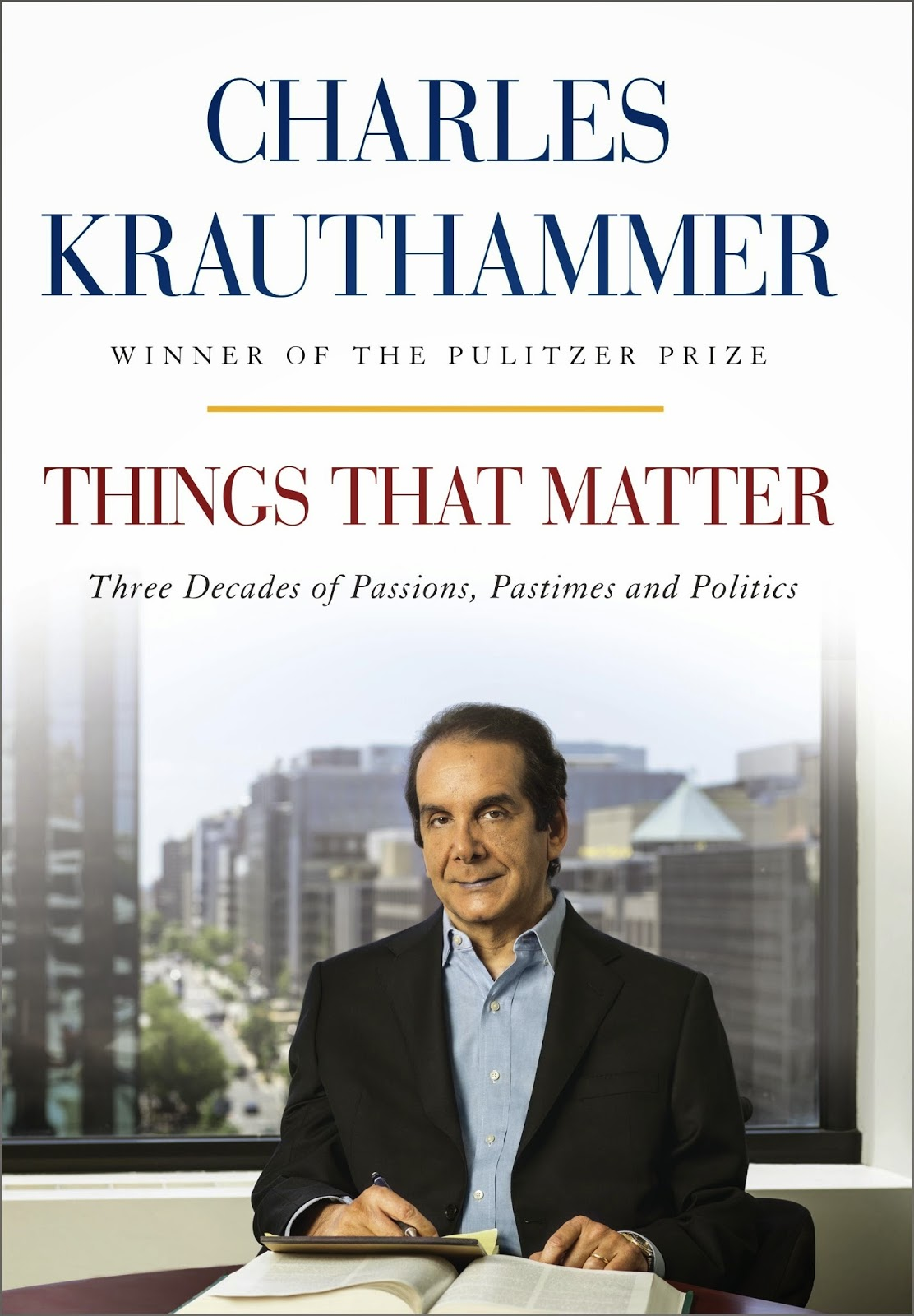 Things That Matter by Charles Krauthammer is a well-written, thought-provoking book