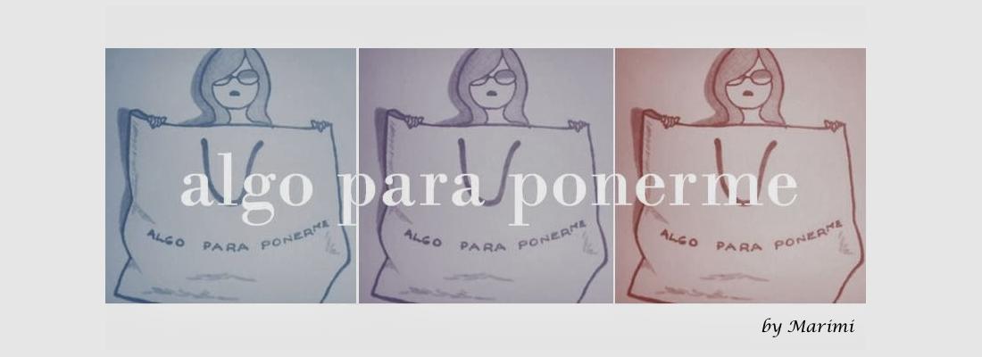 ALGO PARA PONERME BY MARIMI