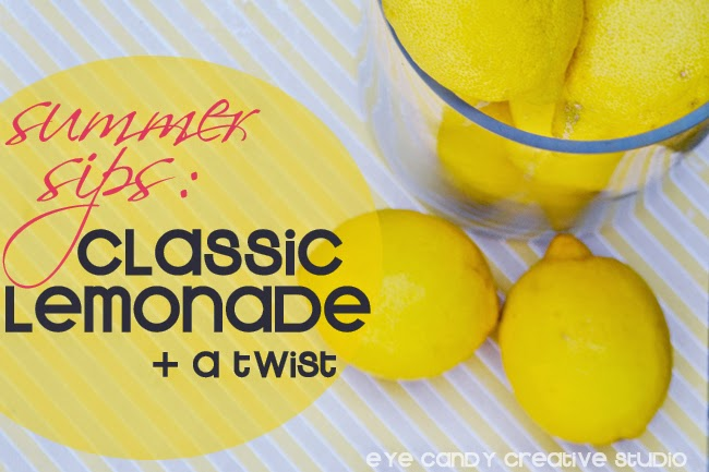 summer sips, classic lemonade, twist on lemonade, summertime; lemons