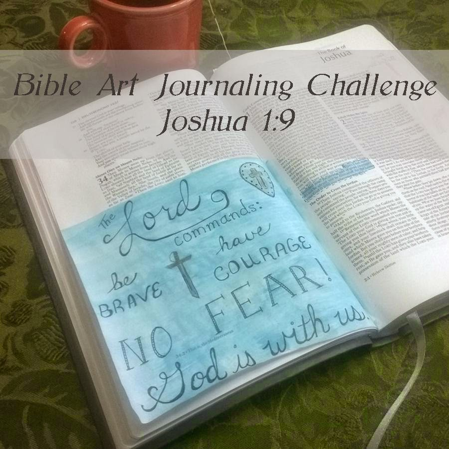 Bible Art Journaling Challenge - Week 1 Joshua 1:9