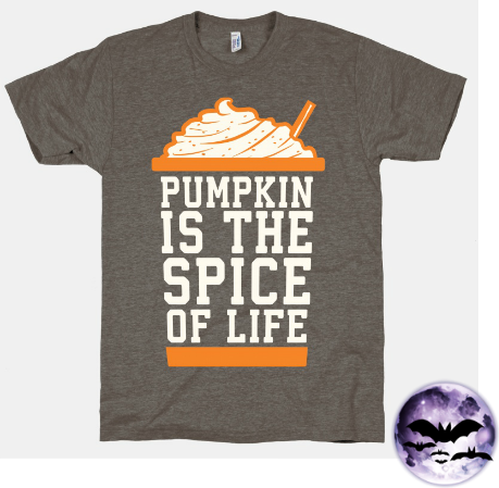 http://www.lookhuman.com/design/64808-pumpkin-is-the-spice-of-life