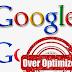 Cara Mengetahui Apakah Optimasi SEO Blog atau Website kamu berlebihan ?