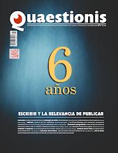 Número más reciente de Quaestionis SEXTO ANIVERSARIO